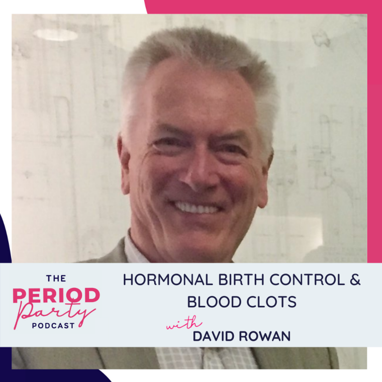 Pictured here is podcast guest David Rowan who joins us on the Period Party Podcast to talk about Hormonal Birth Control & Blood Clots.