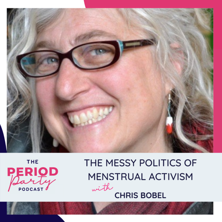 Pictured here is podcast guest Chris Bobel who joins us on the Period Party Podcast to talk about The Messy Politics of Menstrual Activism.