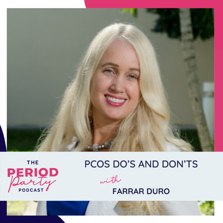 Pictured here is podcast guest Farrar Duro who joins us on the Period Party Podcast to talk about the PCOS Do's and Don'ts.