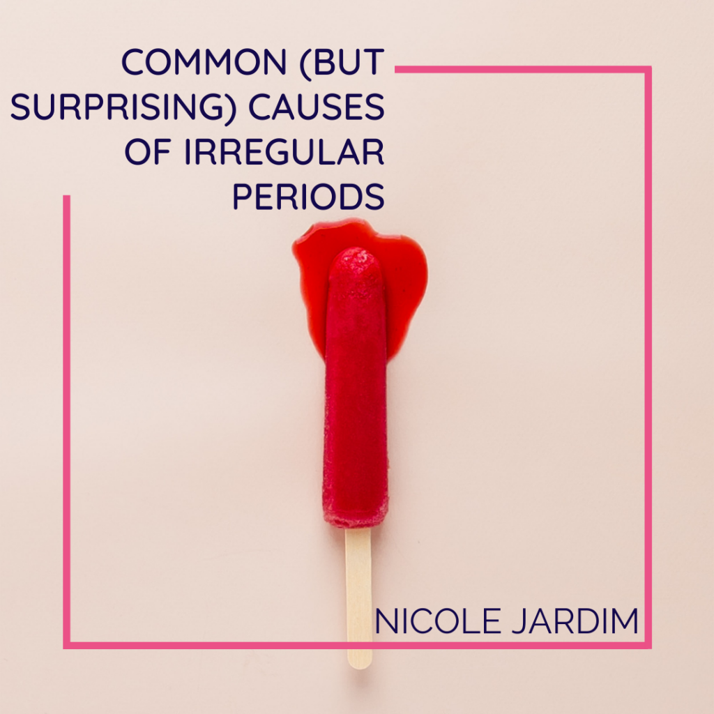 Common (But Surprising) Causes of Irregular Periods