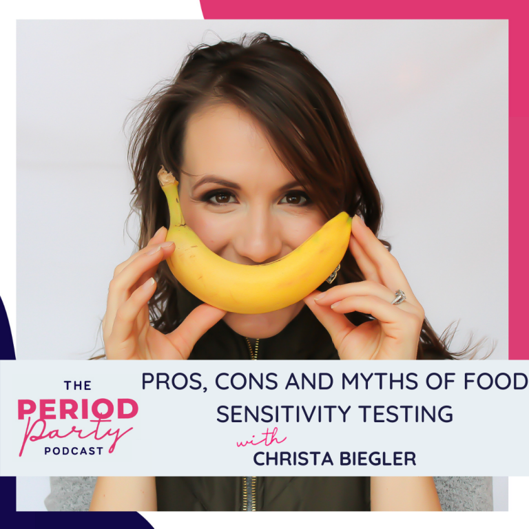 Pictured here is podcast guest Christa Biegler who joins us on the Period Party Podcast to talk about The Pros, Cons and Myths of Food Sensitivity Testing.