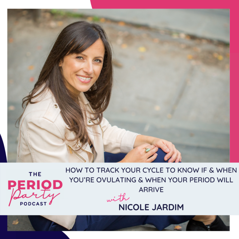 Pictured here is podcast guest Nicole Jardim who joins us on the Period Party Podcast to talk about How To Track Your Cycle To Know If & When You're Ovulating & When Your Period Will Arrive.