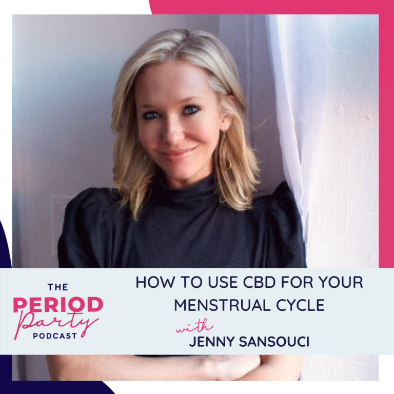 Pictured here is podcast guest Jenny Sansouci who joins us on the Period Party Podcast to talk about How to Use CBD for Your Menstrual Cycle.