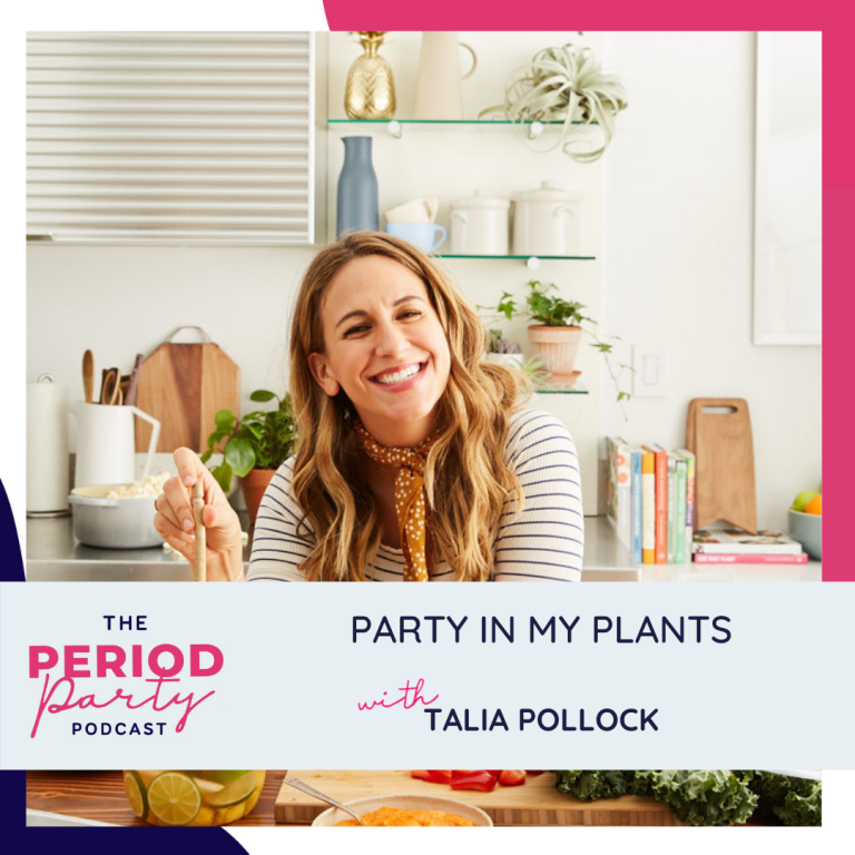 Pictured here is podcast guest Talia Pollock who joins us on the Period Party Podcast to talk about how you can fit plants into your life without stress.