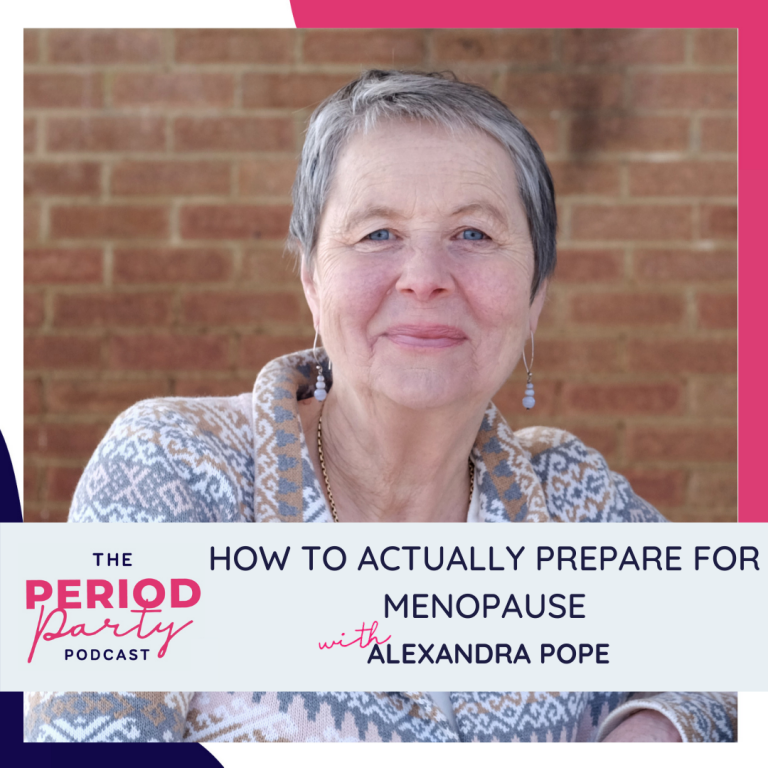 Period Party Podcast episode# 183: HOW TO ACTUALLY PREPARE FOR MENOPAUSE WITH ALEXANDRA POPE