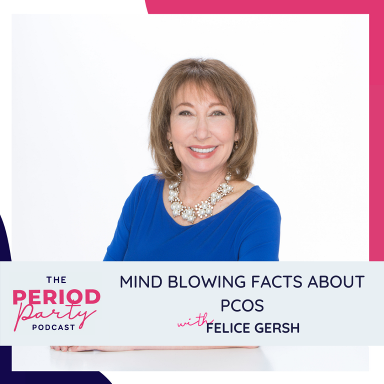 Pictured here is podcast guest Felice Gersh who joins us on the Period Party Podcast to talk about Mind Blowing Facts about PCOS