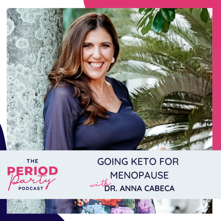 Pictured here is podcast guest Dr. Anna Cabeca who joins us on the Period Party Podcast to talk about Going Keto for Menopause.