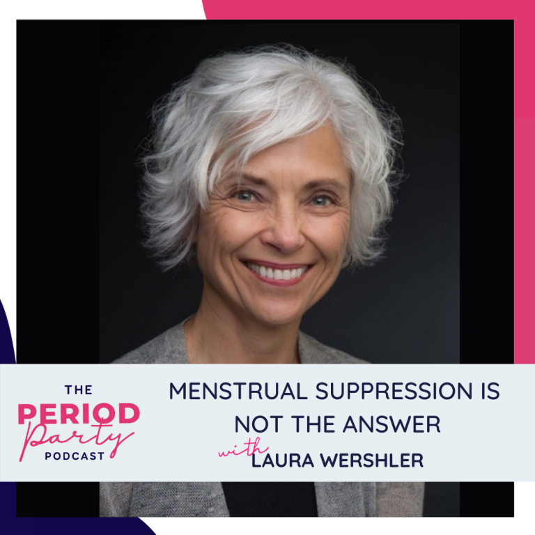 Pictured here is podcast guest Laura Wershler who joins us on the Period Party Podcast to talk about Why Menstrual Suppression Is Not The Answer.