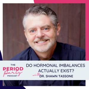 Dr Shawn Tassone Period Party Podcast