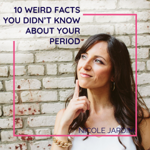 10 Weird Facts You Didn't Know About Your Period