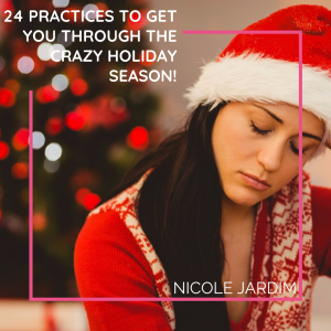 24 practices to get you through the crazy holiday season!