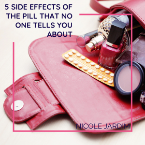 5 Side Effects Of The Pill That No One Tells You About