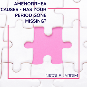 Amenorrhea Causes - Has Your Period Gone Missing?