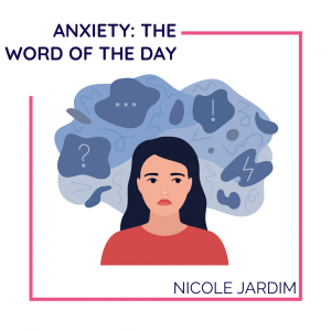Anxiety: The word of the day