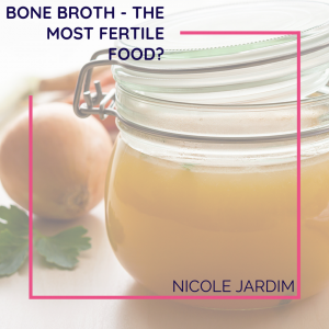 Bone broth - the most fertile food?