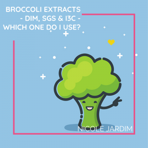 Broccoli extracts - DIM, SGS & I3C - which one do I use?
