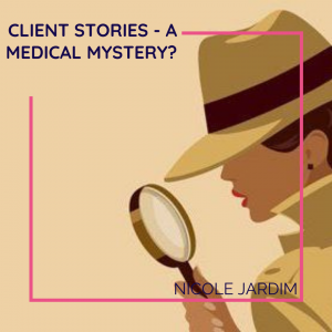 Client Stories - a medical mystery_