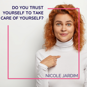 Do you trust yourself to take care of yourself_