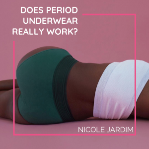 Does Period Underwear Really Work?