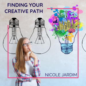 Finding Your Creative Path