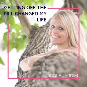 Getting Off the Pill Changed My Life