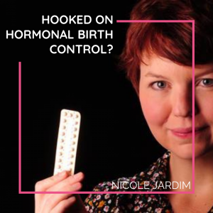 Hooked on Hormonal Birth Control?