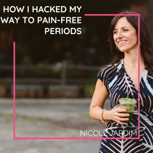How I Hacked My Way to Pain-Free Periods: 4 Essential Tips