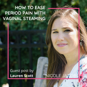 How To Ease Period Pain With Vaginal Steaming
