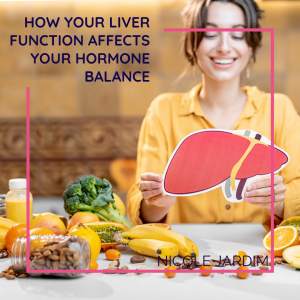 How Your Liver Affects Your Hormone Balance