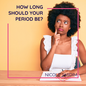 How long should your period be?
