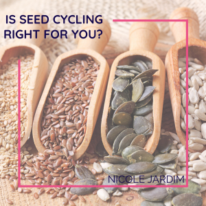 Is Seed Cycling Right For You?