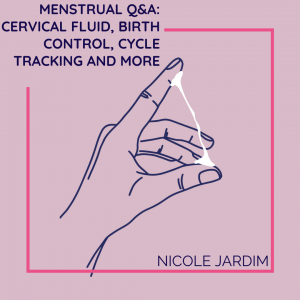 Menstrual Q&A: Cervical fluid, birth control, cycle tracking, and more...
