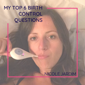 My top 6 birth control questions