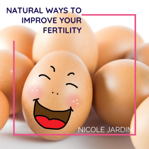 Natural Ways To Improve Your Fertility