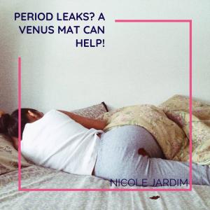 Period leaks? A Venus Mat can help!