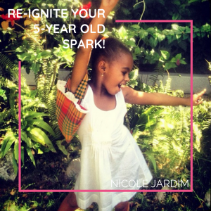 Re-ignite Your 5-Year Old Spark!