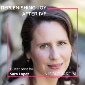 Replenishing Joy after IVF