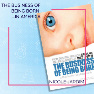 The Business of Being Born in America