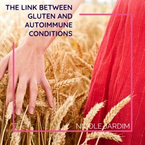 The Link Between Gluten And Autoimmune Conditions