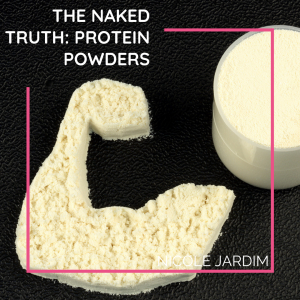 The Naked Truth: Protein powders