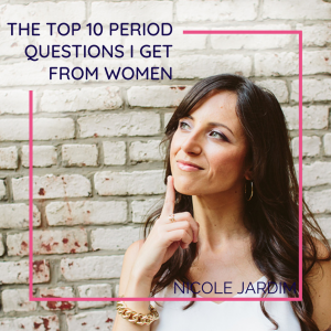 The Top 10 Period Questions I Get From Women