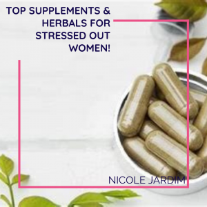 Top supplements & herbals for stressed out women!
