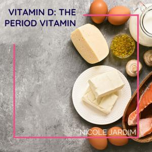 Vitamin D: The Period Vitamin