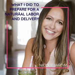 What I Did to Prepare for a Natural Labor and Delivery