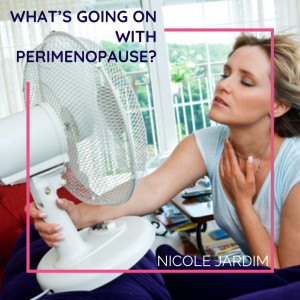 What's Going on with Perimenopause?