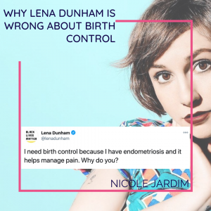 Why Lena Dunham is wrong about birth control