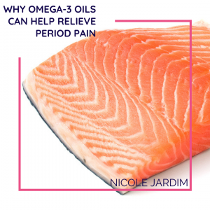 Why Omega-3 Oils Can Help Relieve Period Pain