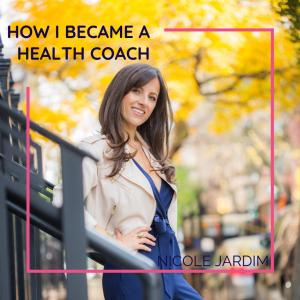 how I became a health coach